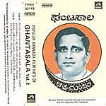 Ghantasala Popular Kanada Film Hits Of Ghantasala Vol-II