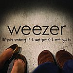 Weezer (If You Are Wondering If I Want You To) I Want You To (Single)