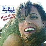 Bebel Gilberto Chica Chica Boom Chic (Single)