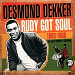 Desmond Dekker Rudy Got Soul: The Early Beverley's Sessions, 1963-1968