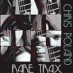 Chris Poland Rare Trax