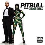 Pitbull Starring In: Rebelution (Parental Advisory)
