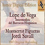 Jordi Savall Lope De Vega: Intermedios Del Barrocco Hispanico