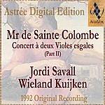 Jordi Savall Mr De Sainte Colombe: Concerts À Deux Violes Esgales (Vol. II)