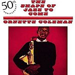 Ornette Coleman The Shape Of Jazz To Come 50th Anniversary Edition