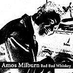 Amos Milburn Bad Bad Whiskey