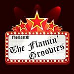 The Flamin' Groovies The Best Of The Flamin' Groovies