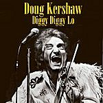 Doug Kershaw Diggy Diggy Lo (Re-Recorded / Remastered)