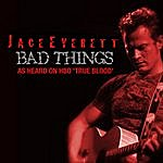 Jace Everett Bad Things