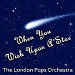 The London Pops Orchestra When You Wish Upon A Star