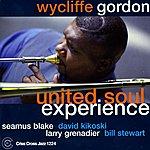 Wycliffe Gordon United Soul Experience