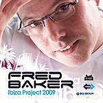 Fred Baker Ibiza Project 2009 - The Remix EP