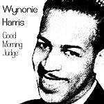 Wynonie Harris Good Morning Judge