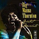 Big Mama Thornton Greatest Moments