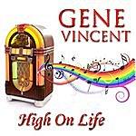 Gene Vincent High On Life
