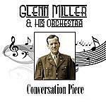 Glenn Miller & His Orchestra Conversation Piece