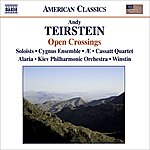 Andy Teirstein Teirstein, A.: Kopanitza / Invention / What Is Left Of Us / Suite / Maramures (Open Crossings - Music By Teirstein)