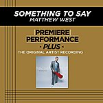 Matthew West Something To Say (Premiere Performance Plus Track)