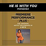Mandisa He Is With You (Premiere Performance Plus Track)