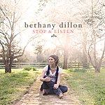 Bethany Dillon Stop & Listen
