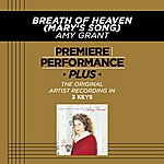 Amy Grant Breath Of Heaven (Mary's Song) (Premiere Performance Plus Track)