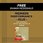 Shawn McDonald Free (Premiere Performance Plus Track)