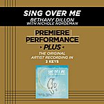 Bethany Dillon Sing Over Me (Premiere Performance Plus Track)