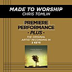 Chris Tomlin Made To Worship (Premiere Performance Plus Track)