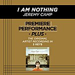 Jeremy Camp I Am Nothing (Premiere Performance Plus Track)
