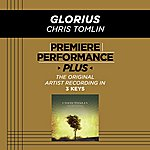 Chris Tomlin Glorious (Premiere Performance Plus Track)