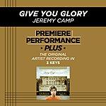 Jeremy Camp Give You Glory (Premiere Performance Plus Track)