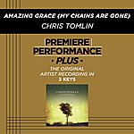 Chris Tomlin Amazing Grace (My Chains Are Gone) (Premiere Performance Plus Track)