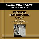 Smokie Norful Were You There (Premiere Performance Plus Track)