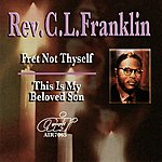 Rev. C.L. Franklin Fret Not Thyself - This Is My Beloved Son
