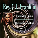 Rev. C.L. Franklin Following Jesus - The Inner Conflict