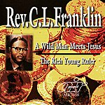 Rev. C.L. Franklin A Wild Man Meets Jesus - The Rich Young Ruler