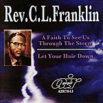 Rev. C.L. Franklin A Faith To See Us Through The Storm - Let Your Hair Down