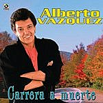 Alberto Vazquez Carrera A Muerte