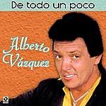 Alberto Vazquez De Todo Un Poco