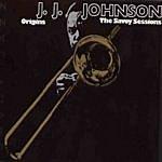 J.J. Johnson Origins The Savoy Sessions