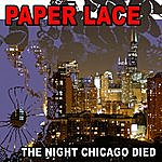 Paper Lace The Night Chicago Died (Re-Recorded / Remastered)