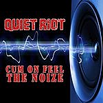 Quiet Riot Cum On Feel The Noize (Re-Recorded / Remastered)