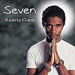 Seven Reality Check