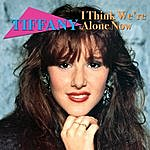 Tiffany I Think We're Alone Now (Re-Recorded / Remastered)