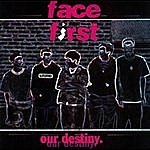 Face First Our Destiny