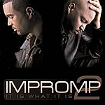 Impromp2 It Is What It Is