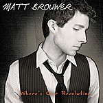 Matt Brouwer Where's Our Revolution (Deluxe Edition)