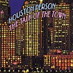 Houston Person The Talk Of The Town - Ep