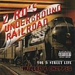 Z-Ro Underground Railroad Vol. 1 - Street Life