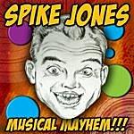 Spike Jones Musical Mayhem !!!